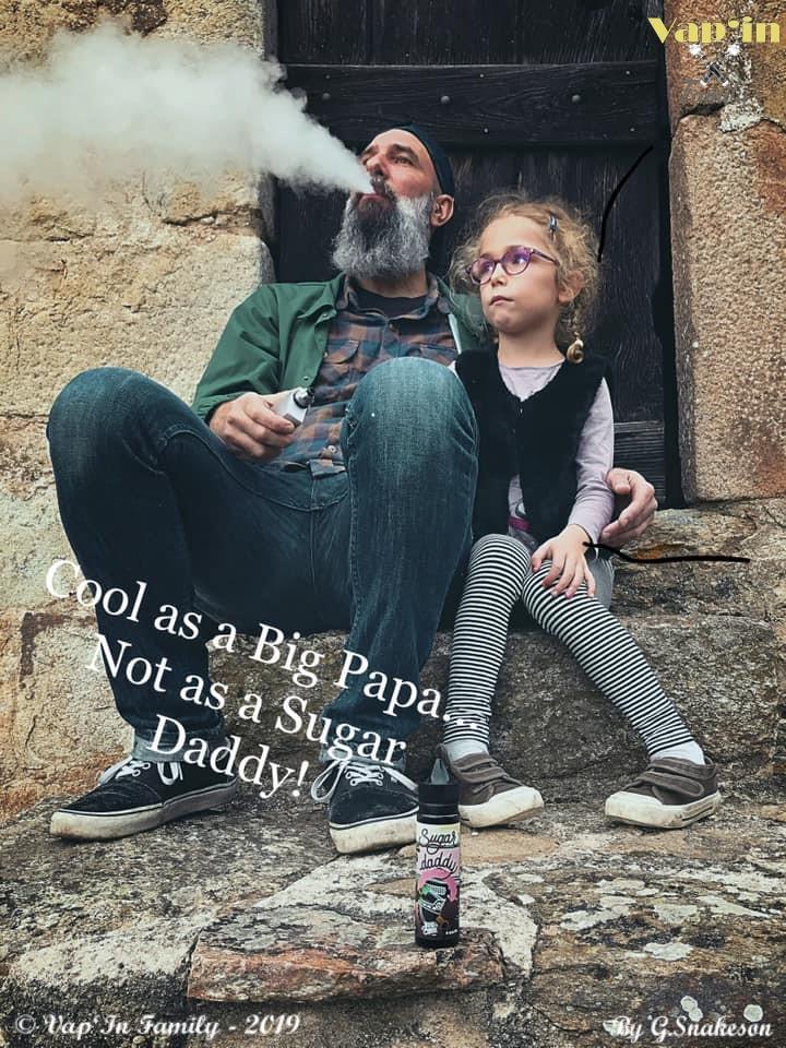Sugar daddy - Big Papa - Vap'in family