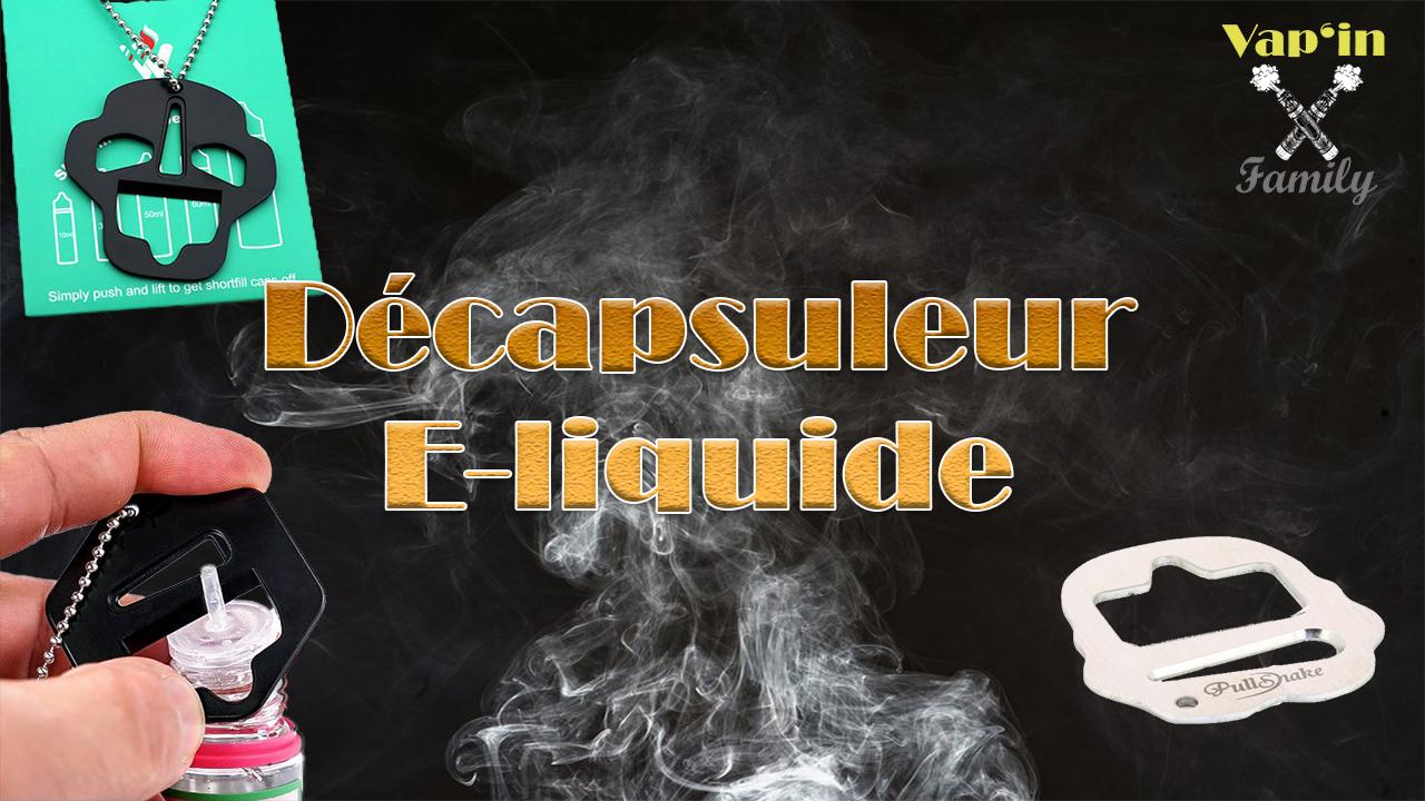 Décapsuleur E-liquide